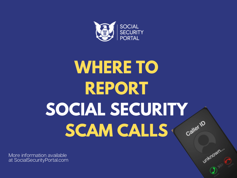 """""""Where to report Social Security Scam Calls"""""""
