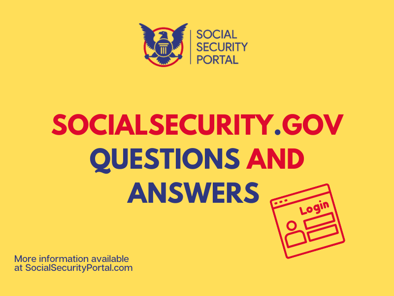 """""""Socialsecurity.gov Questions and Answers"""""""
