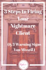 socialstephanie.com 3 Steps to Firing Your Nightmare Client