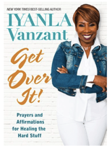 Iyanla Vanzant Get Over It - 12 Personal Development Books Coaches Love socialstephanie.com/blog