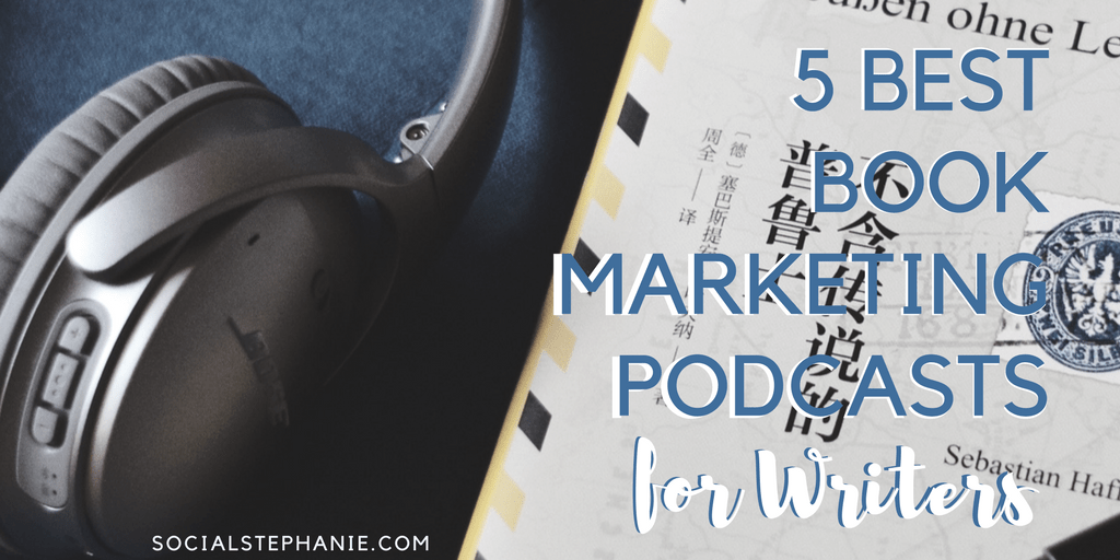 5 Best Book Marketing Podcasts for Writers