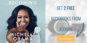 Becoming the book by former First Lady Michelle Obama get free audiobook with an audible free trial