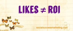 Social media explained | Likes are NOT ROI
