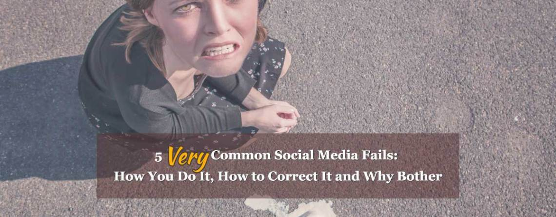 5 Ways You Do Social Media Wrong, How to Fix It and Why