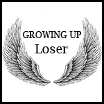 Growing Up Loser