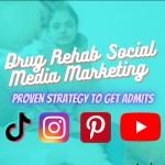 Drug Rehab Social Media Marketing – To Get Admits