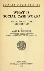What Is Social Case Work? by Mary Richmond