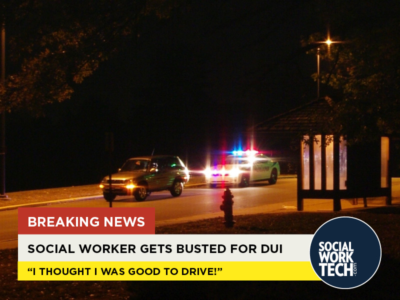 A picture of a car pulled over with flashing police lights behind. Three banners follow: Breaking News. Social Worker Gets Busted for DUI. 'I thought I was good to drive.' ""
