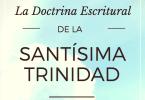 La Doctrina Escritural de la Santísima Trinidad