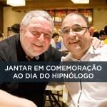 Jantar em Comemoração ao Dia do Hipnólogo