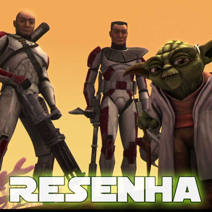 Resenha | Star Wars: The Clone Wars – Primeira Temporada