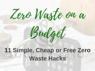 zero waste on a budget, cheap or free zero waste hacks, society zero, zero waste shop glasgow