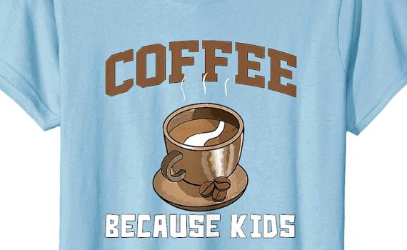 Coffee Because Kids