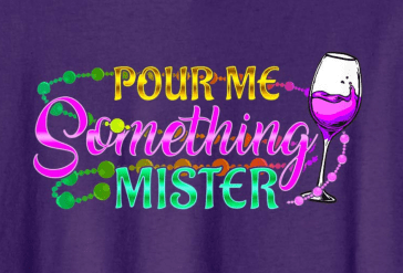 Pour Me Something Mister Mardi Gras T-Shirt