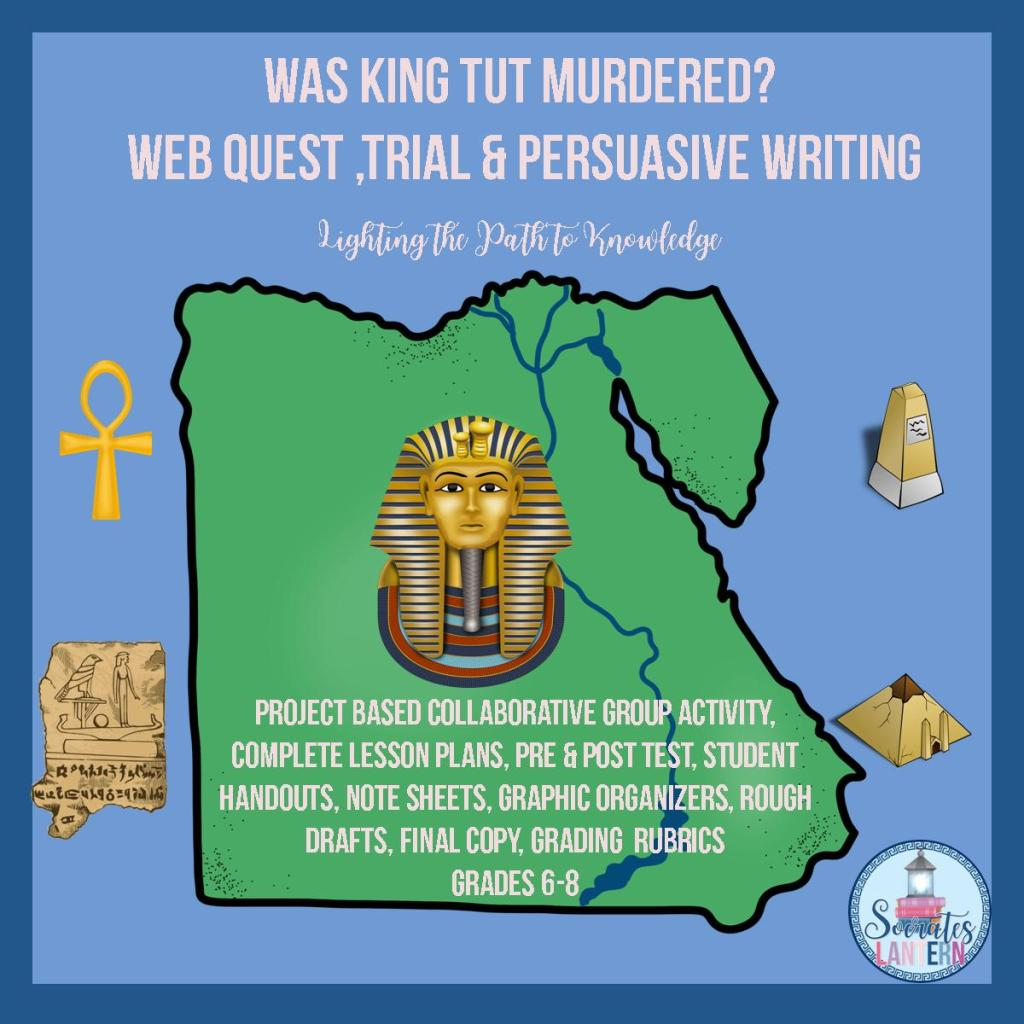 Was King Tut Murdered? Web Quest, Trial, Persuasive Writing