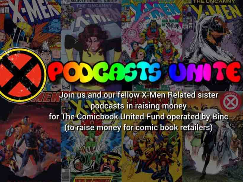 6 X-Men Podcasts Team Up to raise Funds for their local LCS