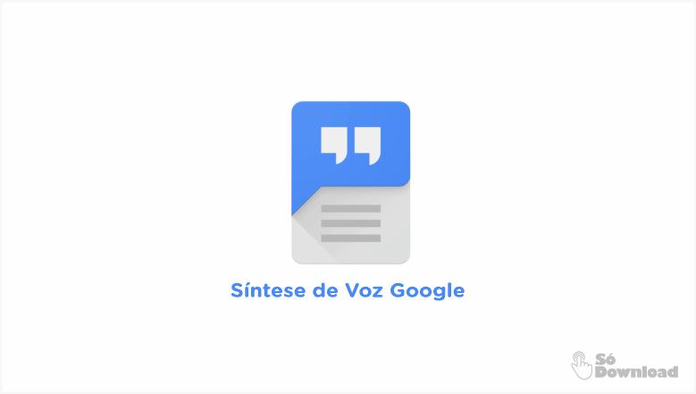 Sintese Voz Google