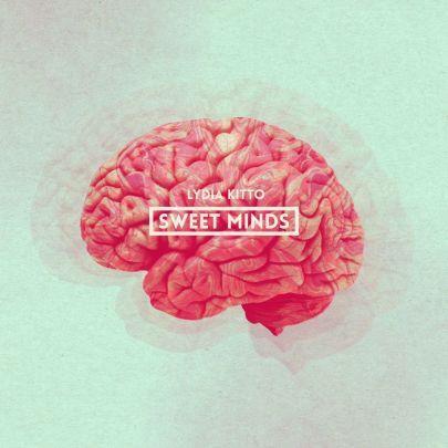 Lydia Kitto - Sweet Minds