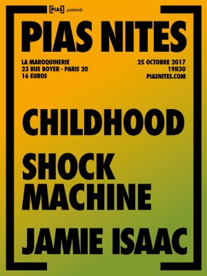 [PIAS NITES] Childhood + Shock Machine + Jamie Isaac