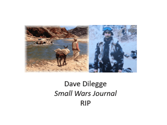 Dave Dilegge - Small Wars Journal - RIP