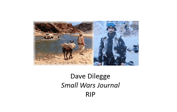 Dave Dilegge - Small Wars Journal - RIP