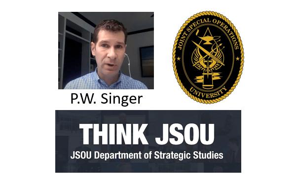 JSOU Webinar - Peter Singer Like War