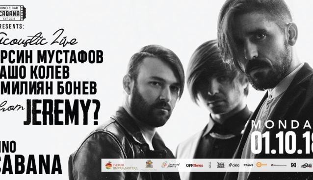 Jeremy? Acoustic Live | Kino Cabana | October 1