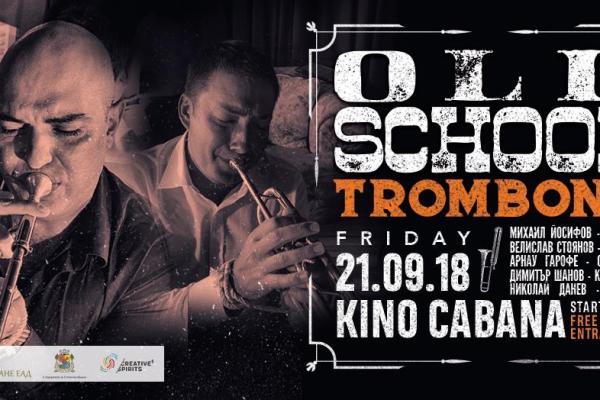 Old School Trombone | Kino Cabana | September 21