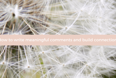 How to write meaningful comments and build connections (1)