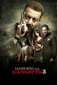 "Poster for the movie ""Saheb, Biwi Aur Gangster 3"""