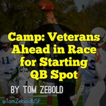 Camp: Veterans Ahead in Race for Starting QB Spot   SoFloBulls.com   by Tom Zebold   GoUSFBulls.com  
