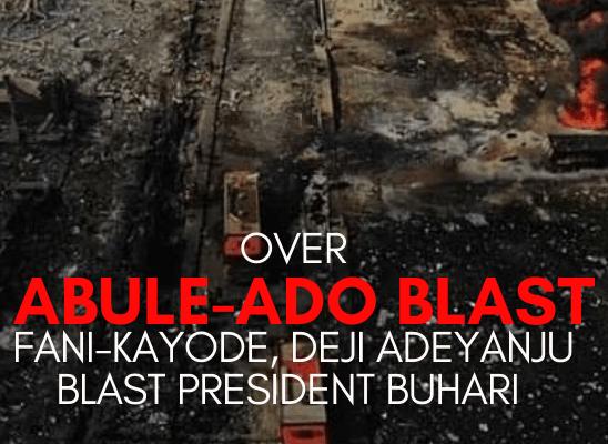Over ABULE-ADO blast, Femi Fani-kayode, Deji Adeyanju blast President Buhari disregard towards the victims.