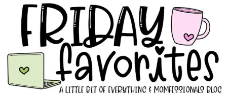 Friday Favorites 2.5.21