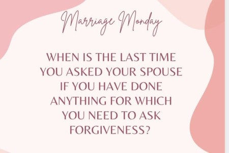 """""""Do I need your forgiveness?""""- Open and honest marriage conversations"""