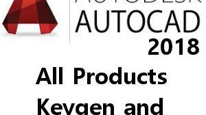 All Autodesk 2018 Products Crack KeyGen (x86x64)