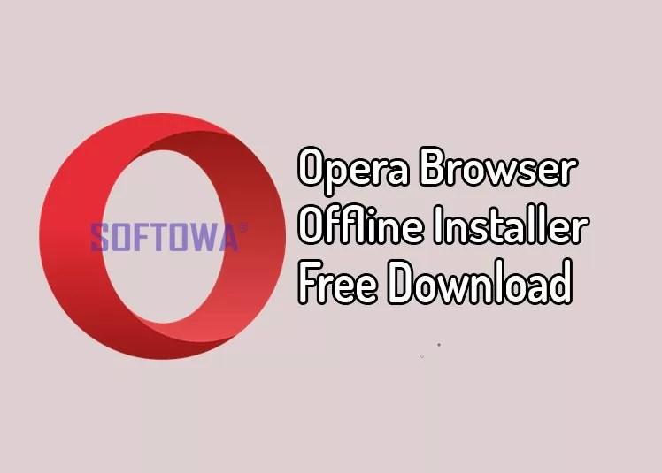 Opera Browser Offline Installer