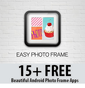 15+ Free Beautiful Android Photo Frame Apps