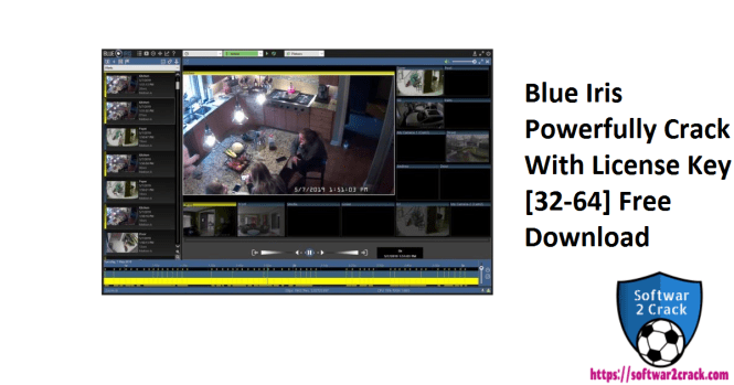 Blue Iris Powerfully Crack With License Key [32-64] Free Download