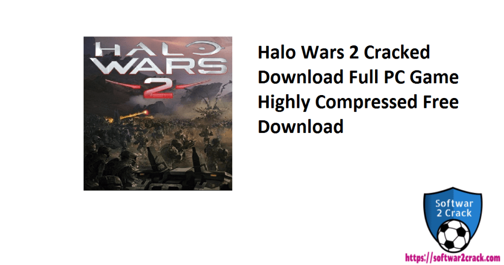 Halo Wars 2 Cracked Download Full PC Game Highly Compressed Free Download