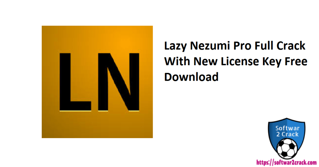 Lazy Nezumi Pro Full Crack With New License Key Free Download