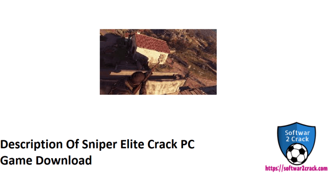 Description Of Sniper Elite Crack PC Game Download