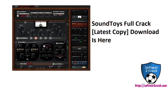 SoundToys Full Crack [Latest Copy] Download Is Here