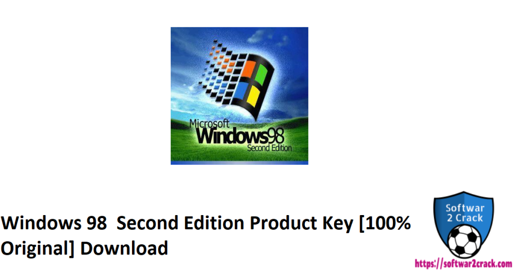 Windows 98 Second Edition Product Key [100% Original] Download