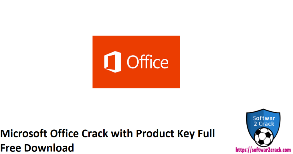Microsoft Office Crack with Product Key Full Free Download