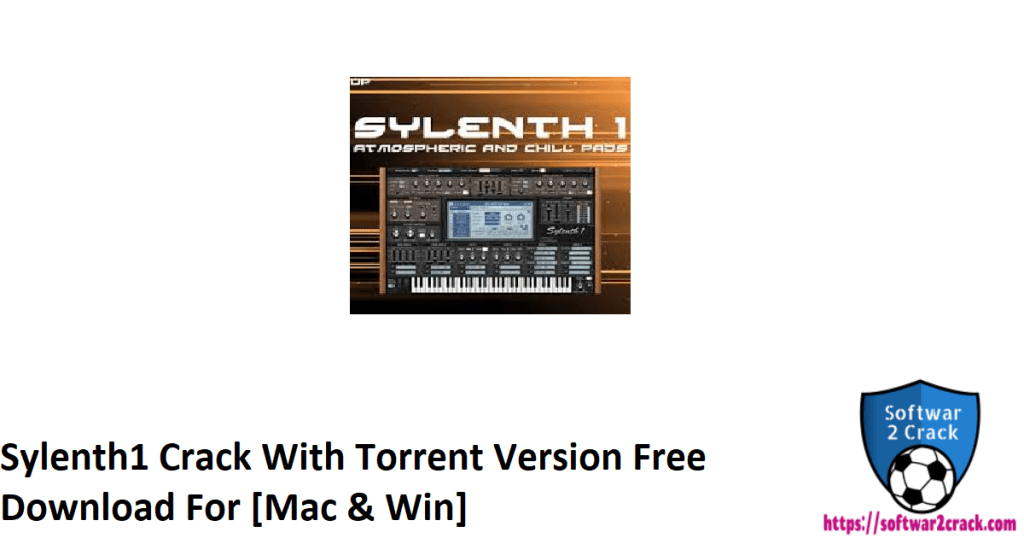 Sylenth1 Crack With Torrent Version Free Download For [Mac & Win]