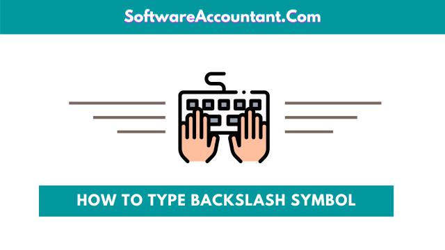 How to type backslash symbol