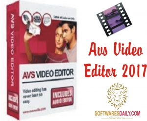 AVS Video Editor 2017 Crack Activation Key Full Download