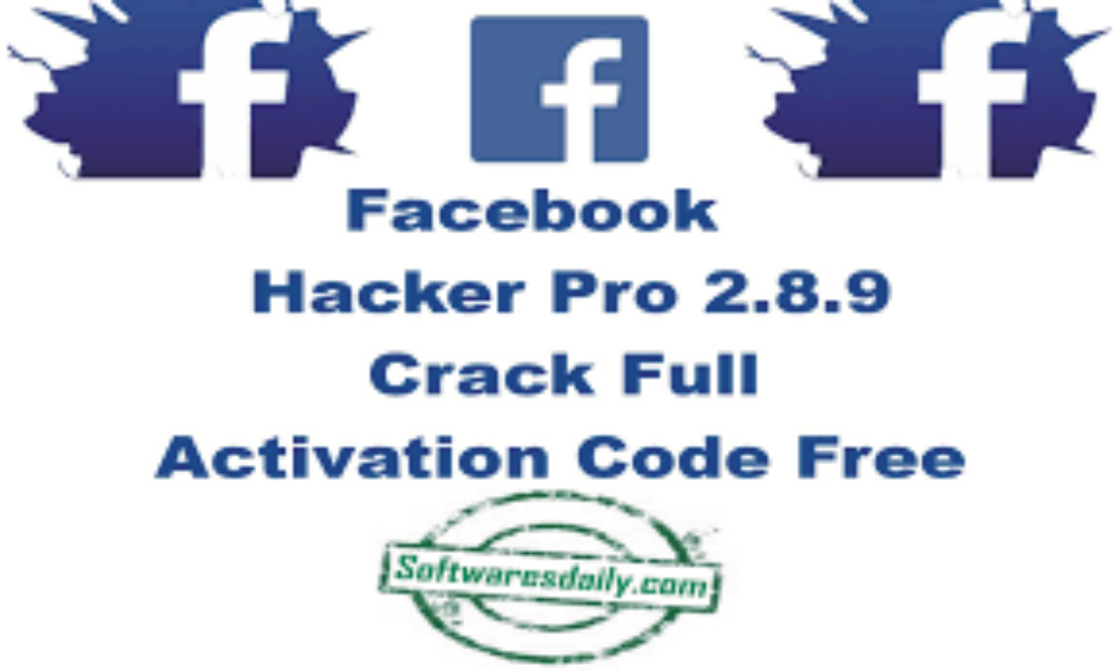 Facebook Hacker Pro 2.8.9 Crack Full Activation Code Free