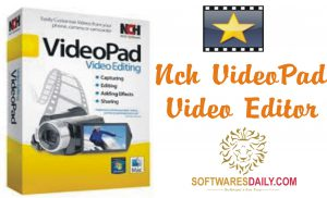 NCH VideoPad Video Editor Pro 4.40 Crack Full Free Download