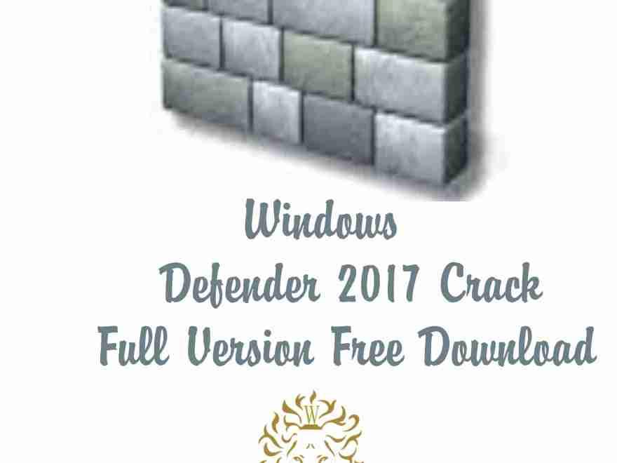 Windows Defender 2017 Crack Full Version Free Download